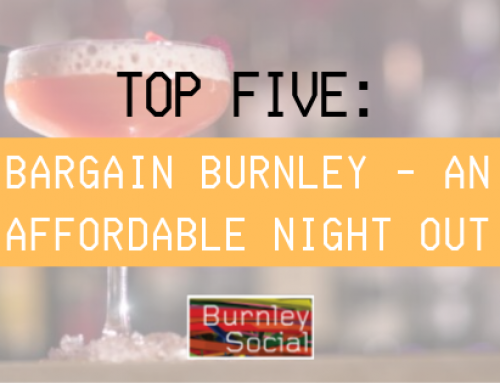 Bargain Burnley – An Affordable Night Out