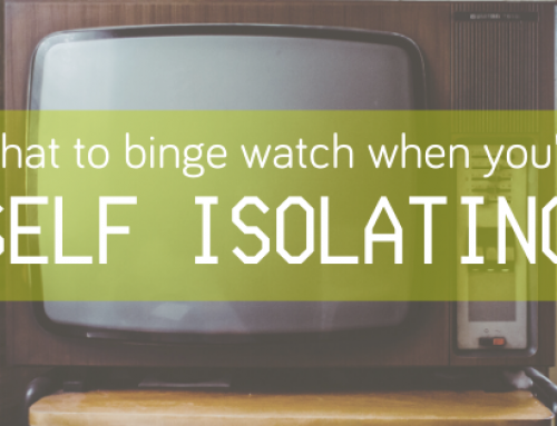 What to binge watch when you're self-isolating